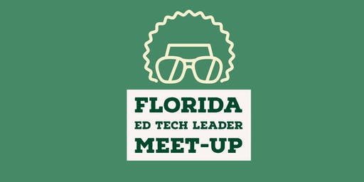 Florida Ed Tech Leader Meet-Up
