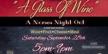 """A Glass of Wine""- A Nurses Night Out! tickets"