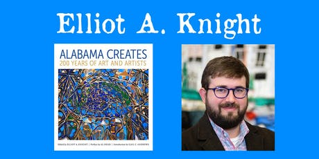 """Elliot A. Knight - """"Alabama Creates"""" 200 Years of Art and Artists tickets"""