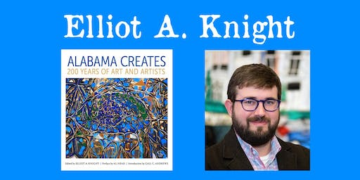"Elliot A. Knight - ""Alabama Creates"" 200 Years of Art and Artists"