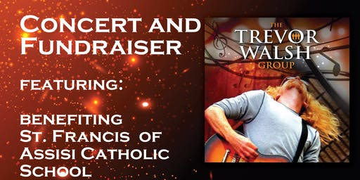 Concert Fundraiser for St. Francis of Assisi feat. The Trevor Walsh Group