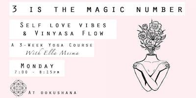 3 Is The Magic Number: Self Love Vibes & Vinyasa Flow