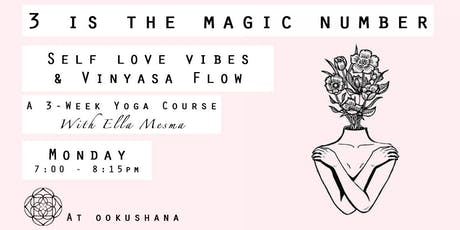 3 Is The Magic Number: Self Love Vibes & Vinyasa Flow tickets