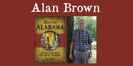 "Alan Brown - ""Eerie Alabama"" tickets"