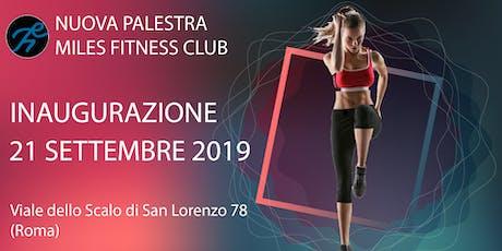 Inaugurazione Nuova Palestra Miles Fitness Club biglietti