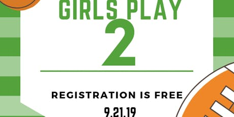 Girls Play 2 tickets