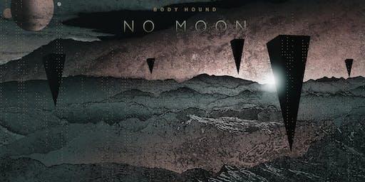 Body Hound No Moon Release Show
