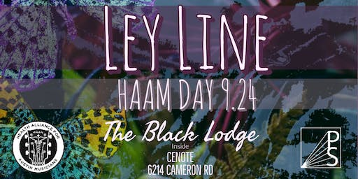 HAAM Day! Ley Line at The Black Lodge
