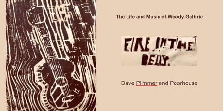 Fire in the Belly, Life and Music of Woody Guthrie tickets