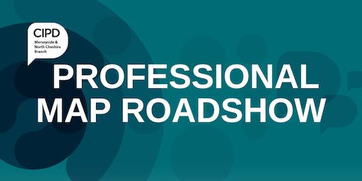 Branch Road Show Liverpool: CIPD Professional Map