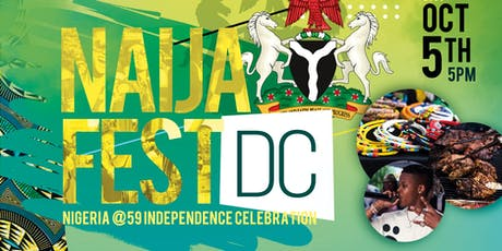 Naija Fest DC (Nigeria @ 59 Independence Festival) - Top DJs | Nigerian Cuisine | Pop up shop | Vendors | Day Party | Art tickets