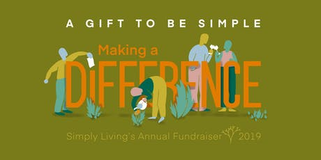 "Simply Living ""Gift to be Simple 2019 -- Making a Difference"" tickets"