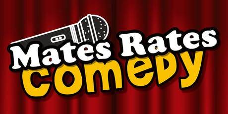 Mates Rates Comedy #8 tickets