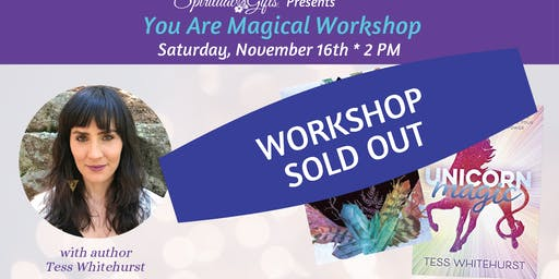 You Are Magical Workshop with Tess Whitehurst - SOLD OUT
