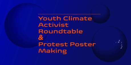 Youth Climate Activism Roundtable + Protest Poster Making tickets