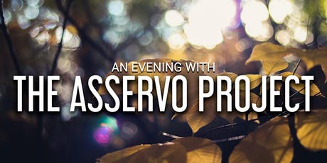 A Evening with The Asservo Project tickets