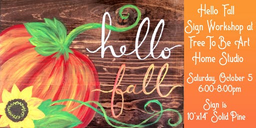 Hello Fall Sign Workshop at Free To Be Art Home Studio
