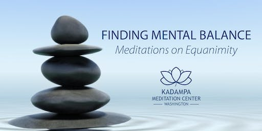 Finding Mental Balance with Equanimity - a Meditation Workshop in Mt Vernon