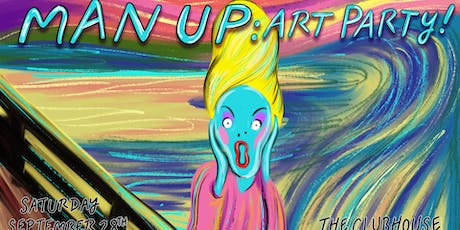 Man Up: ART PARTY! tickets