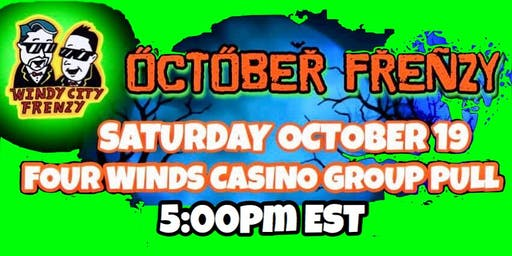 Four Winds Casino New Buffalo, Michigan               $100.00   Group Pull