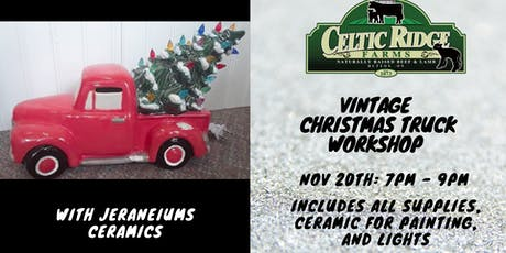 Vintage Christmas Truck Workshop at Celtic Ridge tickets