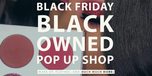 Black Friday Black Owned Pop Up Shop