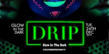 Drip Party Gh tickets