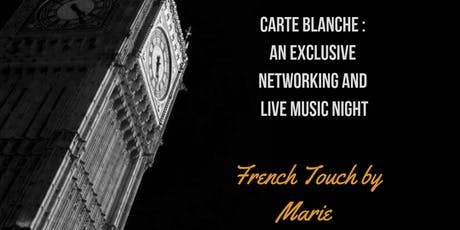 An Exclusive Networking & Live Music Night with French Touch by Marie tickets