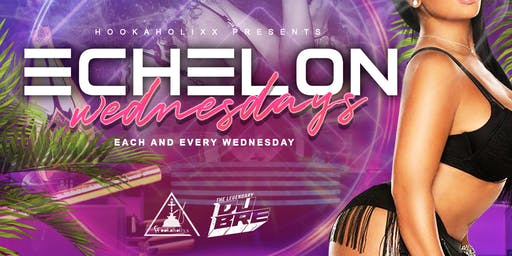 Echelon Wednesdays - Hookaholixx Lounge & Smoke Shop