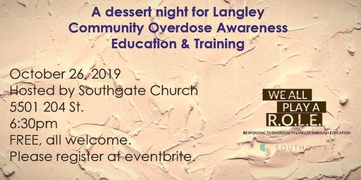 Langley Community Overdose Awareness & Training, Dessert Night!