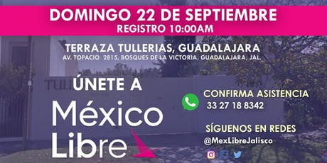 Asamblea Fundacional México Libre en Guadalajara - Distrito 14 entradas