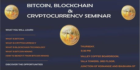 BITCOIN, BLOCKCHAIN & CRYPTOCURRENCY SEMINAR, NAIROBI CBD tickets