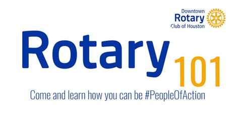 Rotary 101 Hosted by Downtown Rotary Club of Houston tickets