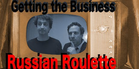 Getting the Business: Russian Roulette tickets