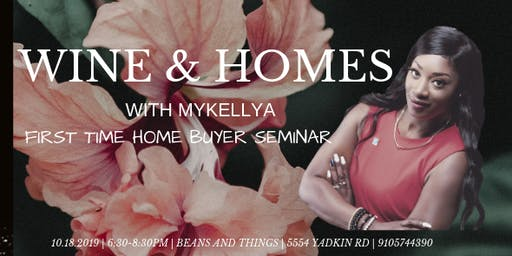 Wine & Homes with MYKELLYA