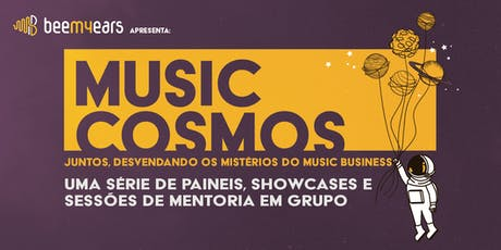 MUSIC COSMOS - Juntos, desvendando os mistérios do music business. ingressos