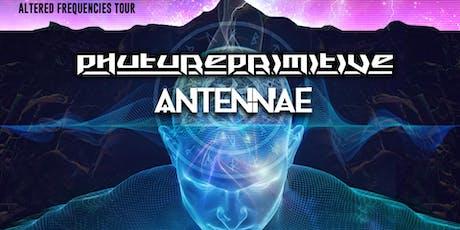 Phutureprimitive & An-ten-nae tickets