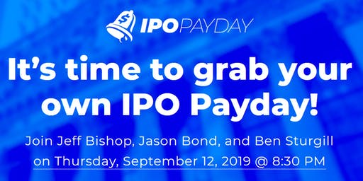Ben Sturgill's IPO Payday System - Know exactly which IPOs to pull the trig