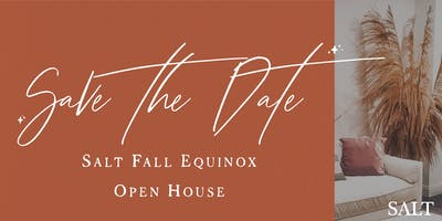 SALT Fall Equinox Open House