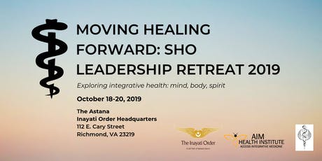 MOVING HEALING FORWARD: SHO LEADERSHIP RETREAT 2019  tickets