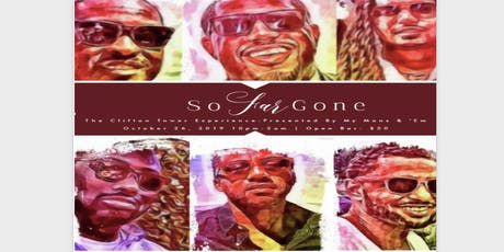 My Mans and 'Em Presents: So Far Gone - The Clifton Tower Experience  tickets