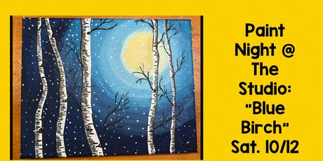"Paint Night @ The Studio:  ""Blue Birch"" - 11x14 Canvas Take Home Art tickets"