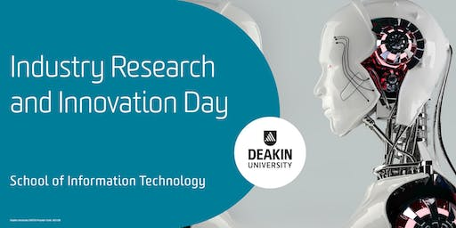 Industry Research and Innovation Day, School of IT, Deakin University