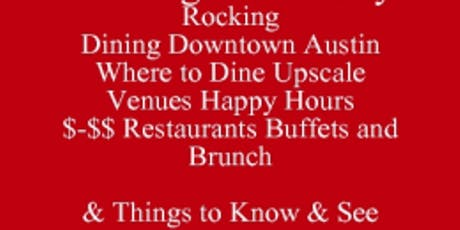 Rocking Austin City Where to Dine by Price Point Category Geographical Location With Contact Information and Time To Dine, Rocking Events-Festivals Dining Downtown Austin Guide  tickets