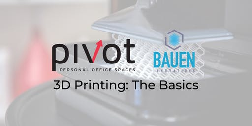3D Printing: The Basics