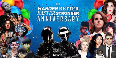 The Harder, Better, Faster, Stronger ANNIVERSARY BASH tickets