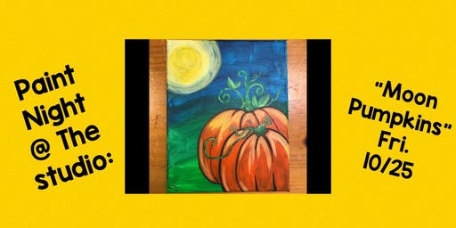 "Paint Night @ The Studio:  ""Moon Pumpkins"" - 11x14 Canvas Take Home Art"