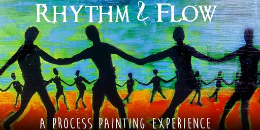 Rhythm & Flow: A process painting experience