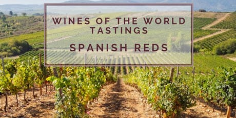 Wines of the World Tasting + Education: Spanish Reds tickets