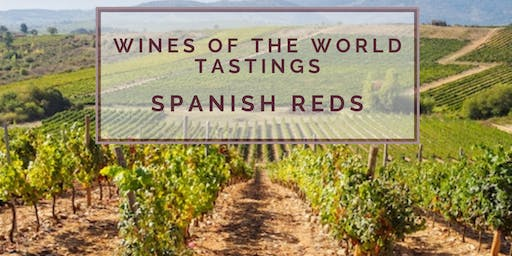 Wines of the World Tasting + Education: Spanish Reds